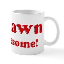 Keshawn is Awesome Mug