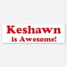 Keshawn is Awesome Bumper Bumper Bumper Sticker