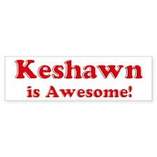 Keshawn is Awesome Bumper Bumper Sticker