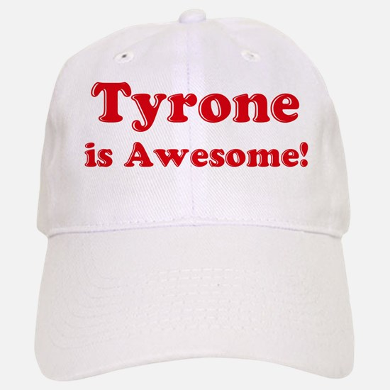 Tyrone is Awesome Baseball Baseball Cap