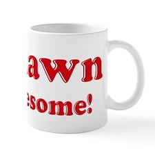 Deshawn is Awesome Mug