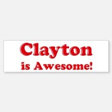 Clayton is Awesome Bumper Bumper Bumper Sticker