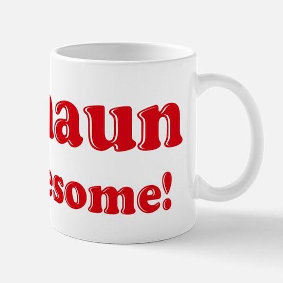 Deshaun is Awesome Mug