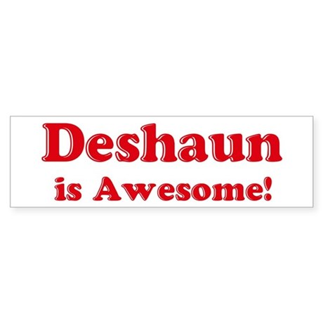Deshaun is Awesome Bumper Sticker