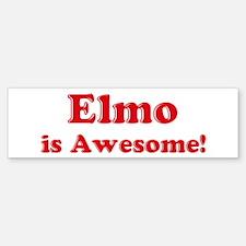 Elmo is Awesome Bumper Bumper Bumper Sticker