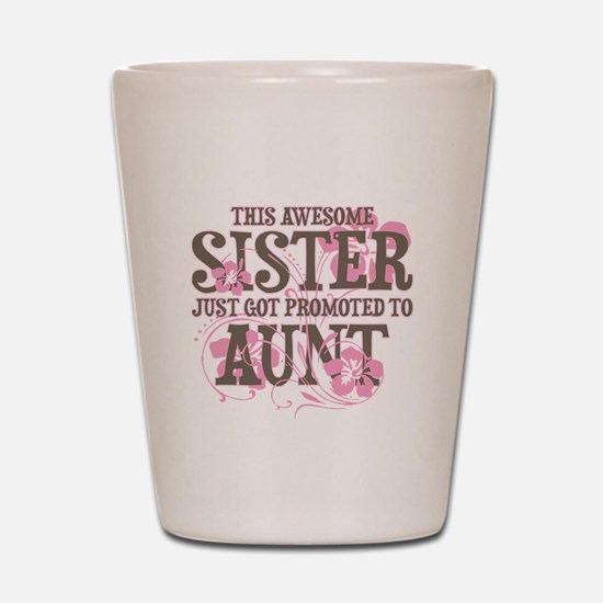 Promoted Aunt Shot Glass