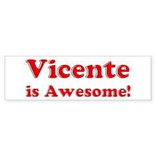Vicente is Awesome Bumper Bumper Sticker