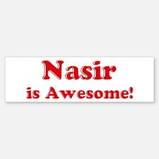 Nasir is Awesome Bumper Bumper Bumper Sticker