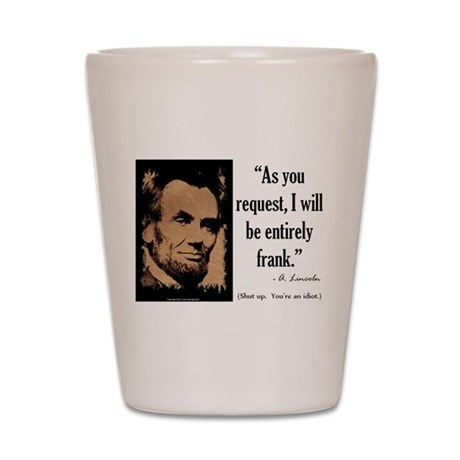 I Will Be Frank Shot Glass