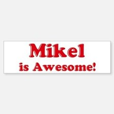Mikel is Awesome Bumper Car Car Sticker