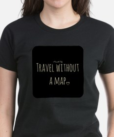 Travel Without a Map T-Shirt