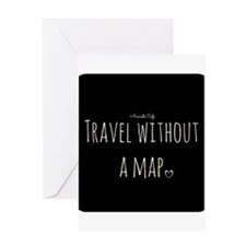 Travel Without a Map Greeting Card