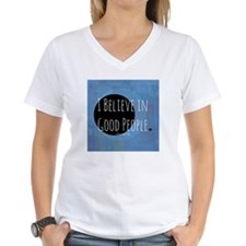 I Believe in Good People T-Shirt