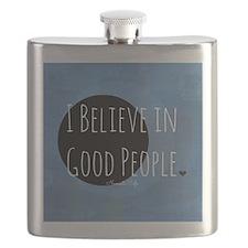 I Believe in Good People Flask