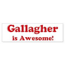 Gallagher is Awesome Bumper Bumper Sticker