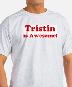 Tristin is Awesome Ash Grey T-Shirt