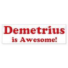 Demetrius is Awesome Bumper Bumper Sticker