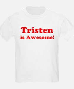 Tristen is Awesome Kids T-Shirt