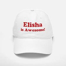 Elisha is Awesome Baseball Baseball Cap