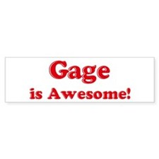 Gage is Awesome Bumper Bumper Sticker