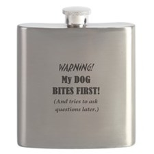 My Dog BITES FIRST ask Qs later Flask