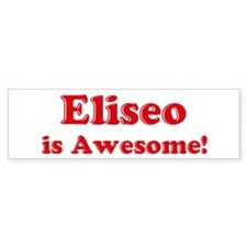 Eliseo is Awesome Bumper Bumper Sticker