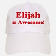 Elijah is Awesome Baseball Baseball Cap