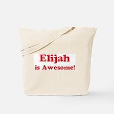 Elijah is Awesome Tote Bag