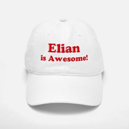 Elian is Awesome Baseball Baseball Cap