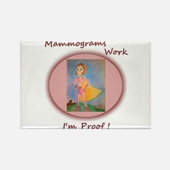 Mammograms Work - Im Proof ! Rectangle Magnet