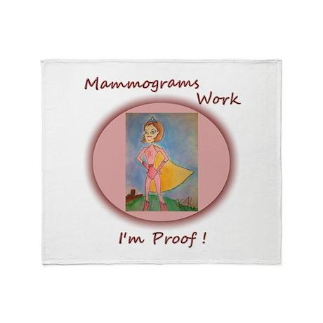 Mammograms Work - Im Proof ! Throw Blanket