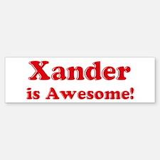 Xander is Awesome Bumper Bumper Bumper Sticker