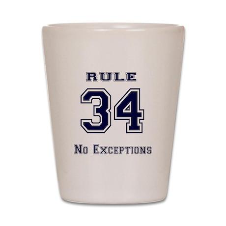 Rule 34 Collegiate Shirt - No exceptions Shot Glas