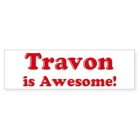 Travon is Awesome Bumper Sticker