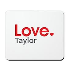 Love Taylor Mousepad