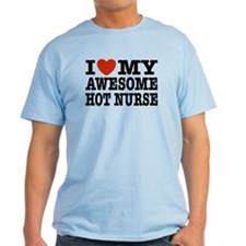 I Love My Awesome Hot Nurse T-Shirt