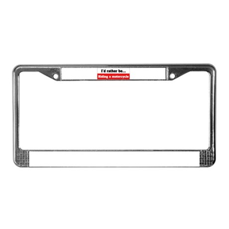 Ide-rather-be-riding License Plate Frame