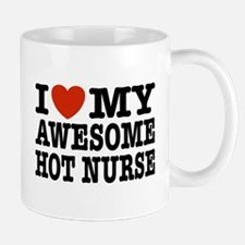I Love My Awesome Hot Nurse Mug