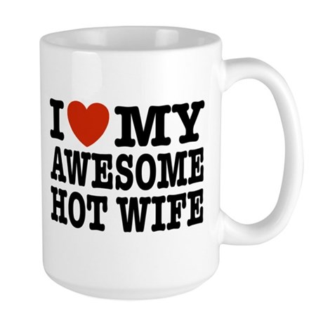 I Love My Awesome Hot Wife Large Mug