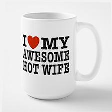 I Love My Awesome Hot Wife Large Mug