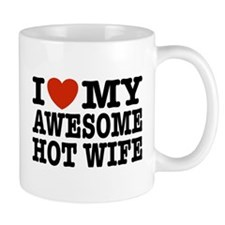 I Love My Awesome Hot Wife Small Mug