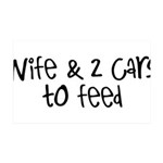 Wife & 2 Cars To Feed 35x21 Wall Decal