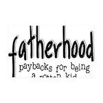 Fatherhood - Paybacks 35x21 Wall Decal