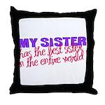 MYSISTER.png Throw Pillow
