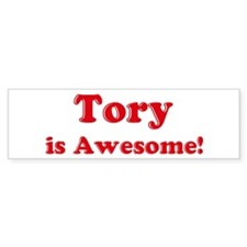 Tory is Awesome Bumper Bumper Sticker