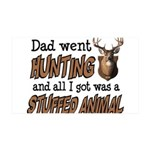 Dad Went Hunting 35x21 Wall Decal