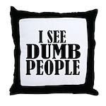Dumb People Throw Pillow
