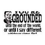 You're Grounded! 35x21 Wall Decal