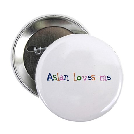 "Aslan Loves Me, children's design 2.25"" Button"