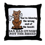 Ban Bad Owners Throw Pillow